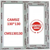 130x130 Pencere Camsız