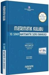 10. Sınıf Matematik Soru Bankası Matematik Kulübü