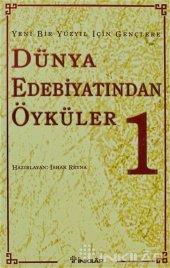 Yeni Bir Yüzyıl İçin Gençlere Dünya Edebiyatından Öyküler 1. Cilt