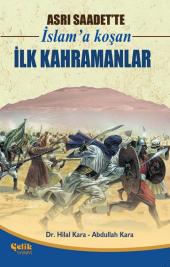 Asrı Saadette İslama Koşan İlk Kahramanlar Abdullah Kara Çelik Yayınevi