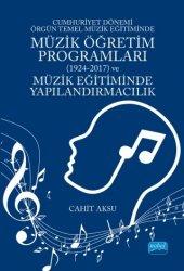 Cumhuriyet Dönemi Örgün Temel Müzik Eğitiminde Müzik Öğretim Programları (1924 2017)