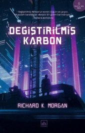 Değiştirilmiş Karbon Rıchard K.morgan İthaki
