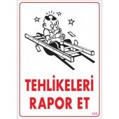 Sönsan Uyarı Levhaları Tehlikeleri Rapor Et Pvc 25*35