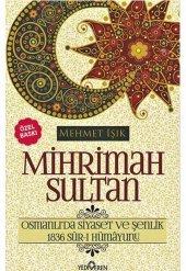 Mihrimah Sultan Osmanlıda Siyaset Ve Şenlik Özel Baskı
