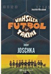 Vahşiler Futbol Takımı 9 Joker Joschka