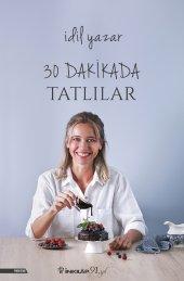 30 Dakikada Tatlılar (İmzalı) İdil Yazar
