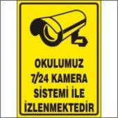 Okulumuz 7 24 Kamera İle İzlenmektedir Uyarı Levhası 25x35 Cm Dekota