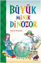 Büyük Minik Dinozor Martin Waddell