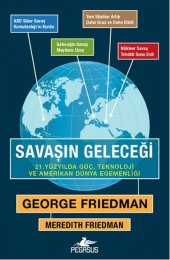 Savaşın Geleceği 21. Yüzyılda Güç, Teknoloji Ve Amerikan Dünya Egemenliği