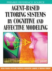 Agent Based Tutoring Systems By Cognitive And Affective Modeling