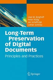 Long Term Preservation Of Digital Documents Principles And Practices